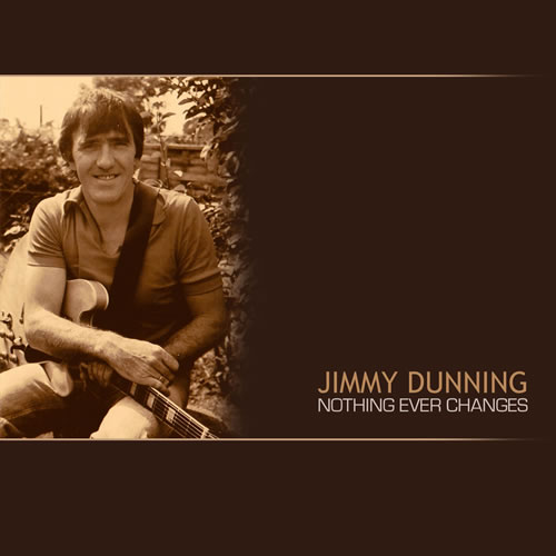 Nothing Ever Changes - Jimmy Dunning